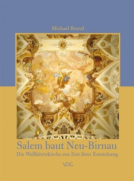 Salem baut Neu-Birnau | Brand, 2012 | Buch (Cover)