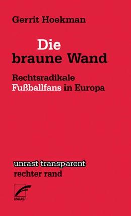 Abbildung von Hoekman | Die braune Wand | 2013 | Rechtsradikale Fußballfans in ...