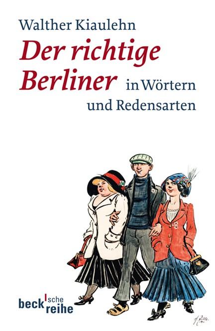 Cover: Walther Kiaulehn, Der richtige Berliner