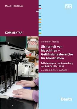 Abbildung von Preuße | Sicherheit von Maschinen - Gefährdungsbereiche für Gliedmaßen | überarbeitete Ausgabe | 2012 | Erläuterungen zur Anwendung de...
