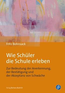 Abbildung von Bohnsack | Wie Schüler die Schule erleben | 2012 | Zur Bedeutung der Anerkennung,...