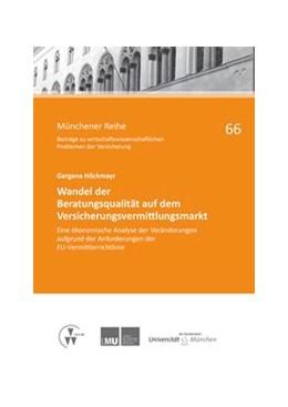 Abbildung von Höckmayr | Wandel der Beratungsqualität auf dem Versicherungsvermittlungsmarkt | 1. Auflage 2012 | 2012 | Eine ökonomische Analyse der V... | 66
