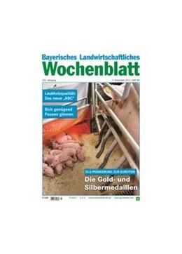 Abbildung von Bayerisches Landwirtschaftliches Wochenblatt | 209. Jahrgang | 2019