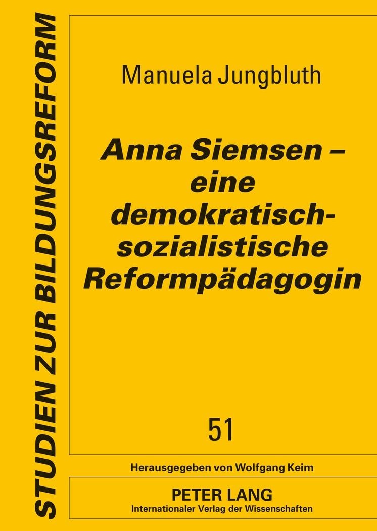 Anna Siemsen – eine demokratisch-sozialistische Reformpädagogin | Jungbluth, 2012 | Buch (Cover)