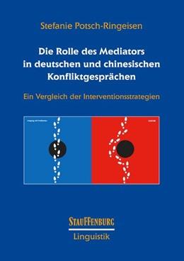 Abbildung von Potsch-Ringeisen | Die Rolle des Mediators in deutschen und chinesischen Konfliktgesprächen | 2012 | Ein Vergleich der Intervention...