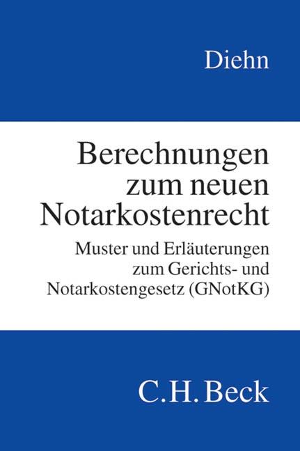 Abbildung von Diehn | Berechnungen zum neuen Notarkostenrecht | 2013