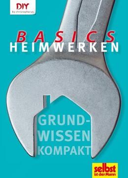 Abbildung von Heimwerken Basics | Neuauflage | 2019 | Grundwissen kompakt