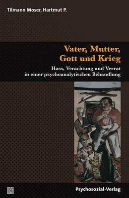 Abbildung von Moser | Vater, Mutter, Gott und Krieg | 2012 | Hass, Verachtung und Verrat in...
