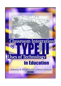 Abbildung von Maddux | Classroom Integration of Type II Uses of Technology in Education | 1. Auflage | 2006 | beck-shop.de