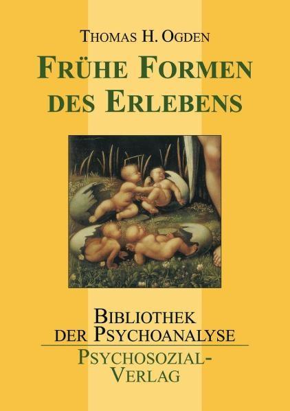 Frühe Formen des Erlebens | Ogden, 2006 | Buch (Cover)