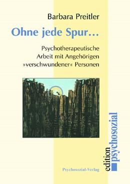 Abbildung von Preitler | Ohne jede Spur … | 2006 | Psychotherapeutische Arbeit mi...