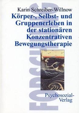 Abbildung von Schreiber-Willnow | Körper-, Selbst- und Gruppenerleben in der stationären Konzentrativen Bewegungstherapie | 2010