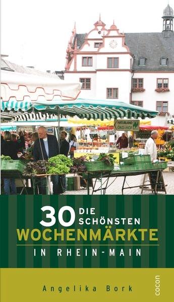 Die30schönsten Wochenmärkte in Rhein-Main   Bork, 2012   Buch (Cover)
