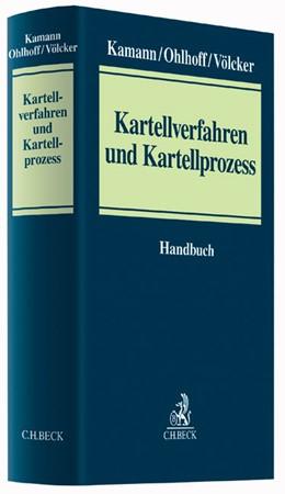 Abbildung von Kamann / Ohlhoff   Kartellverfahren und Kartellprozess   1. Auflage   2017   beck-shop.de