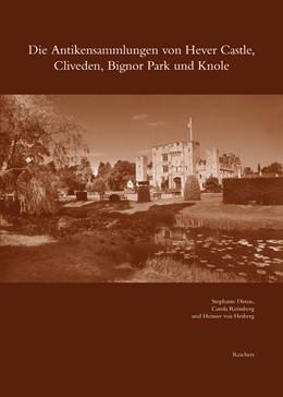 Abbildung von Dimas / Reinsberg | Die Antikensammlungen von Hever Castle, Cliveden, Bignor Park und Knole | 1. Auflage | 2013 | 38 | beck-shop.de