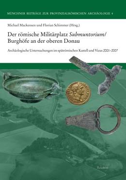 Abbildung von Mackensen / Schimmer | Der römische Militärplatz Submuntorium/Burghöfe an der oberen Donau | 1. Auflage | 2013 | 4 | beck-shop.de