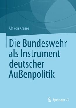 Abbildung von Krause | Die Bundeswehr als Instrument deutscher Außenpolitik | 2012