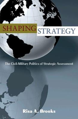 Abbildung von Brooks | Shaping Strategy | 2008 | The Civil-Military Politics of...