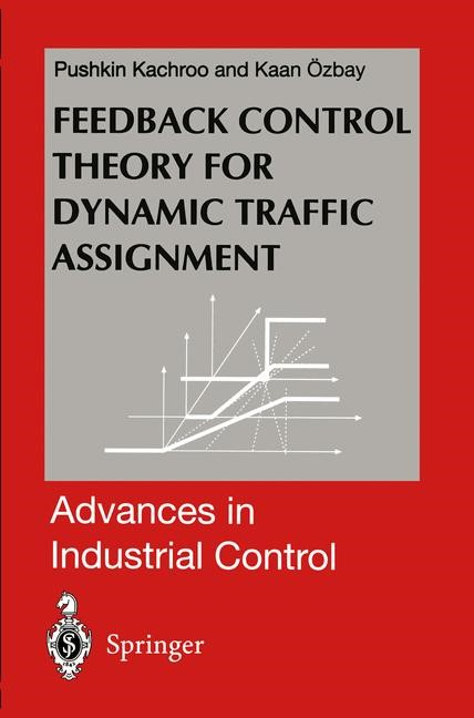 Feedback Control Theory for Dynamic Traffic Assignment | Kachroo / Ozbay, 2011 | Buch (Cover)