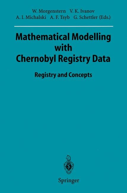 Mathematical Modelling with Chernobyl Registry Data | Morgenstern / Ivanov / Michalski / Tsyb / Schettler, 1995 | Buch (Cover)