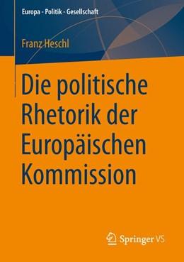 Abbildung von Heschl   Die politische Rhetorik der Europäischen Kommission   1. Auflage   2013   beck-shop.de