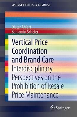 Abbildung von Ahlert / Schefer | Vertical Price Coordination and Brand Care | 2013 | Interdisciplinary Perspectives...