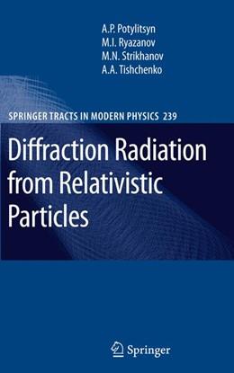 Abbildung von Potylitsyn / Ryazanov | Diffraction Radiation from Relativistic Particles | 1. Auflage | 2012 | 239 | beck-shop.de