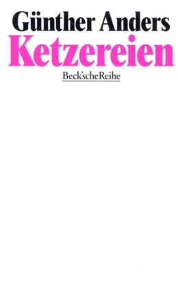 Abbildung von Anders, Günther | Ketzereien | 1. Auflage | 1996 | 1165 | beck-shop.de