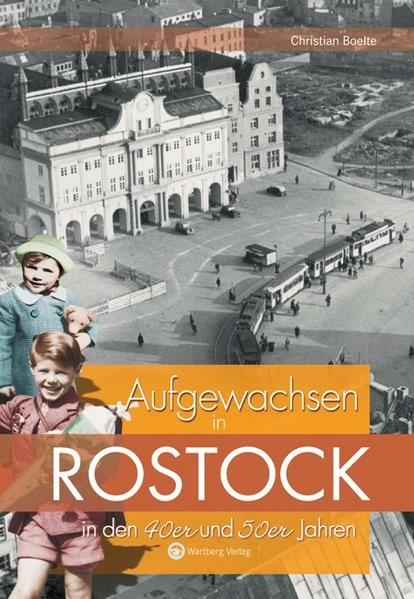Abbildung von Boelte | Aufgewachsen in Rostock in den 40er und 50er Jahren | 2009