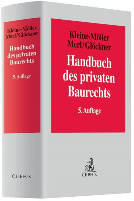 Handbuch des privaten Baurechts | Kleine-Möller / Merl / Glöckner | 5., neu bearbeitete und erweiterte Auflage, 2014 | Buch (Cover)