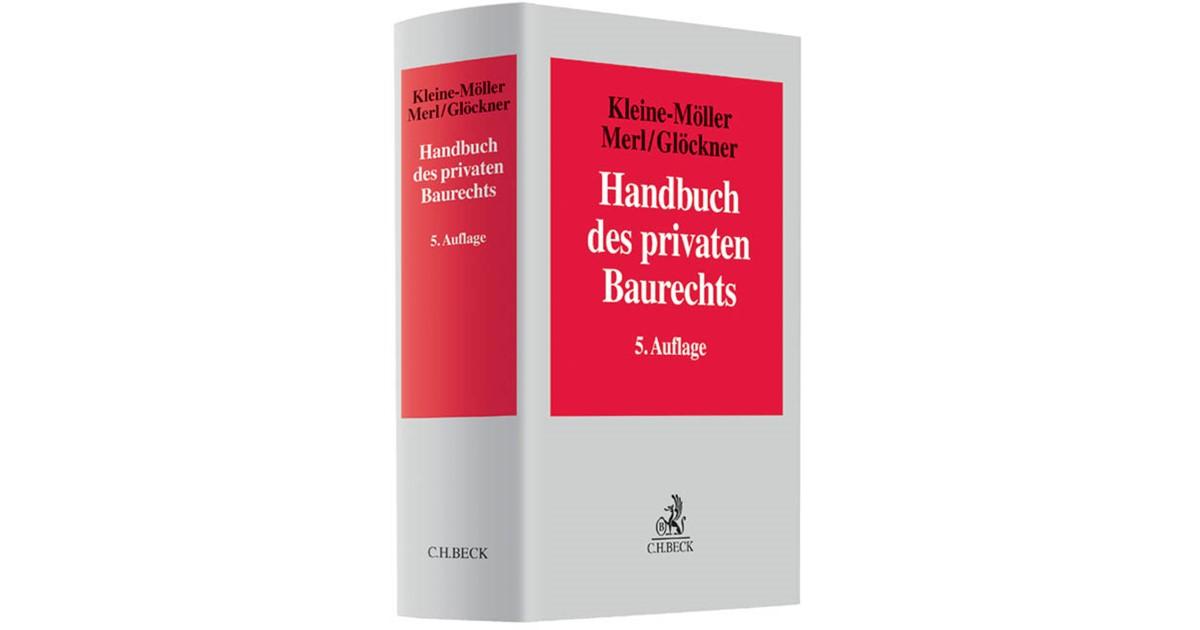 Handbuch des privaten Baurechts   Kleine-Möller / Merl / Glöckner ...