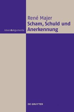 Abbildung von Majer | Scham, Schuld und Anerkennung | 2013 | Zur Fragwürdigkeit moralischer...