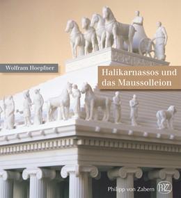 Abbildung von Hoepfner | Halikarnassos und das Maussolleion | 2013 | Die modernste Stadtanlage der ...
