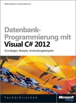 Abbildung von Doberenz / Gewinnus   Datenbank-Programmierung mit Visual C# 2012 (Buch + E-Book)   1. Auflage   2013   beck-shop.de