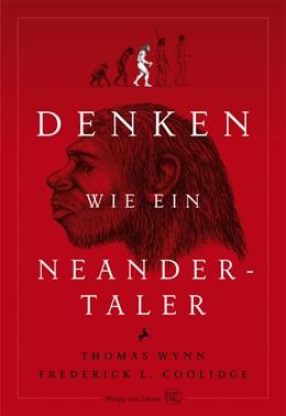 Abbildung von Wynn / Coolidge   Denken wie ein Neandertaler   2013