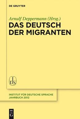 Abbildung von Deppermann | Das Deutsch der Migranten | 1. Auflage | 2013 | 2012 | beck-shop.de