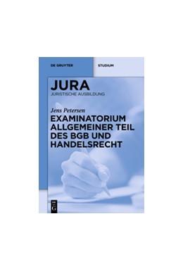 Abbildung von Petersen | Examinatorium Allgemeiner Teil des BGB und Handelsrecht | 1. Auflage | 2013 | beck-shop.de