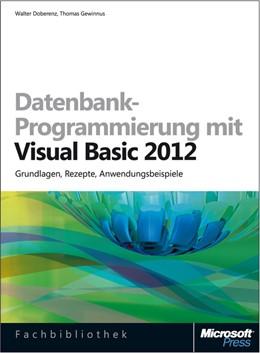 Abbildung von Doberenz / Gewinnus | Datenbank-Programmierung mit Visual Basic 2012 (Buch + E-Book) | 2013 | Grundlagen, Rezepte, Anwendung...