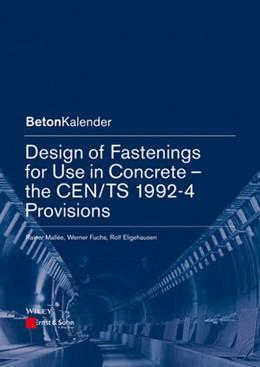 Abbildung von Mallée / Fuchs / Eligehausen   Design of Fastenings for Use in Concrete - the CEN/TS 1992-4 Provisions   2013