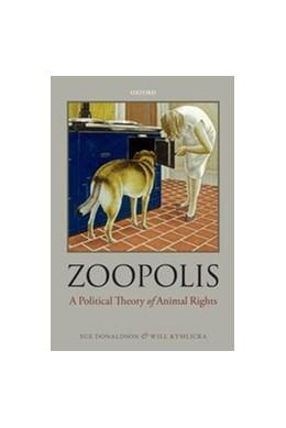 Abbildung von Donaldson / Kymlicka | Zoopolis | 2013 | A Political Theory of Animal R...