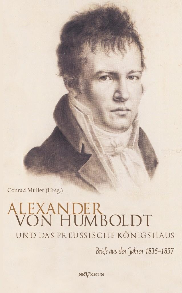 Alexander von Humboldt und das Preußische Königshaus. Briefe aus den Jahren 1835–1857 | Müller, 2012 | Buch (Cover)