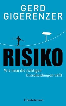 Abbildung von Gigerenzer   Risiko   2013   Wie man die richtigen Entschei...