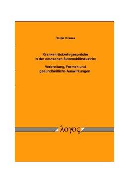 Abbildung von Krause | Krankenrückkehrgespräche in der deutschen Automobilindustrie: Verbreitung, Formen und gesundheitliche Auswirkungen | 2003