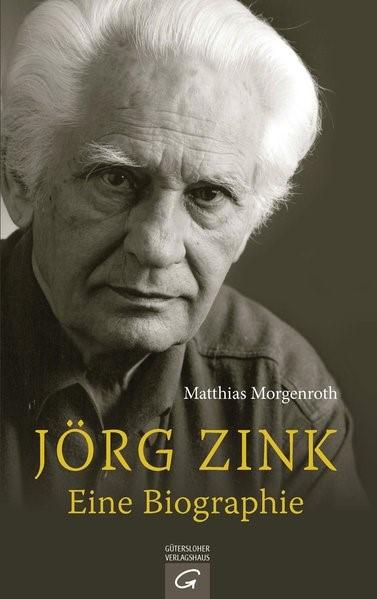 Jörg Zink. Die Biographie   Morgenroth, 2013   Buch (Cover)