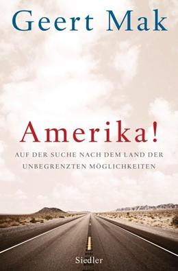 Abbildung von Mak | Amerika! | 2013 | Auf der Suche nach dem Land de...