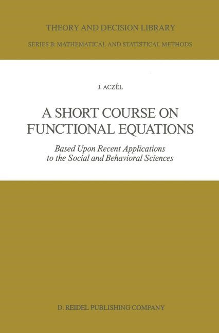 A Short Course on Functional Equations | Aczél, 1986 | Buch (Cover)