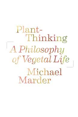 Abbildung von Marder | Plant-Thinking | 2013 | A Philosophy of Vegetal Life