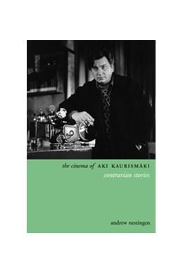 Abbildung von Nestingen | The Cinema of Aki Kaurismäki | 2013