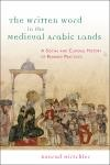 Abbildung von Hirschler | The Written Word in the Medieval Arabic Lands | 2013