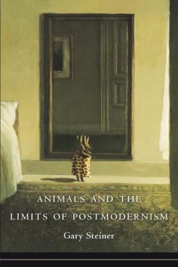 Abbildung von Steiner | Animals and the Limits of Postmodernism | 2013